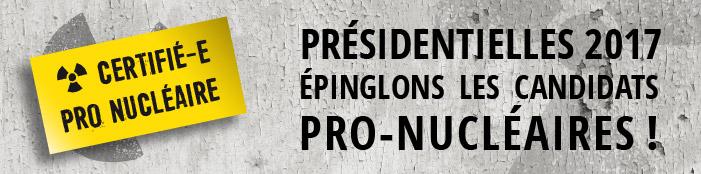 Présidentielles 2017: épinglons les candidats pro-nucléaires!