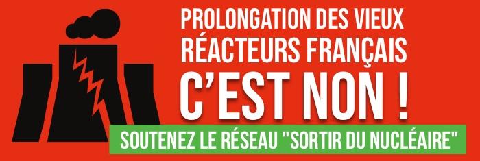 Contre les prolongations de réacteurs vétustes: soutenez notre action ❤